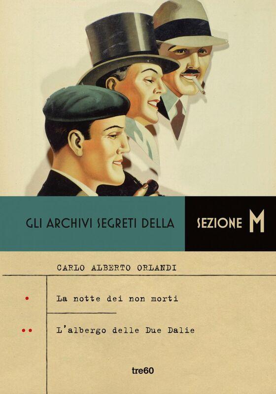 Gli archivi segreti della Sezione M - La notte dei non morti- L'albergo delle Due Dalie