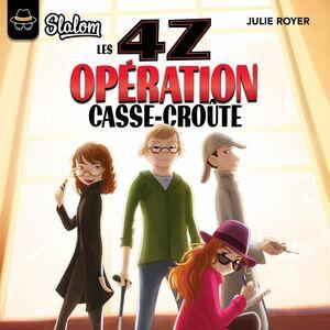 Les 4Z - tome 1 Opération casse-croûte Les 4z