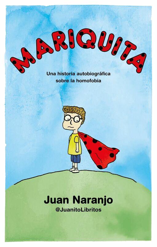 Mariquita Una historia autobiográfica sobre la homofobia