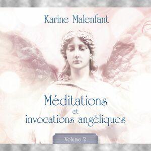 Méditations et invocations angéliques - vol. 2