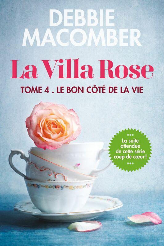 La villa Rose, tome 4 Le bon côté de la vie