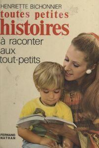 Toutes petites histoires à raconter aux tout-petits