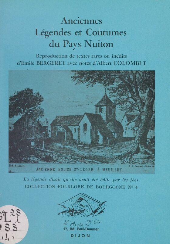 Anciennes légendes et coutumes du Pays nuiton Reproduction de textes rares ou inédits