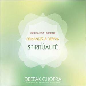 Demandez à Deepak - La spiritualité Collection demandez à Deepak
