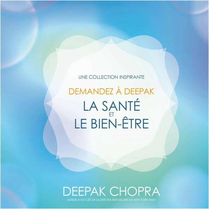 Demandez à Deepak - La santé et le bien-être Une collection inspirante