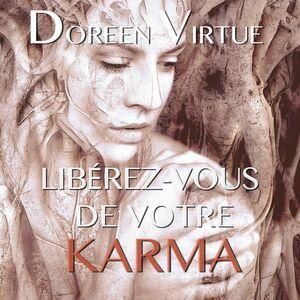 Libérez-vous de votre karma Libérez-vous de votre karma