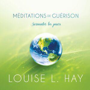 Méditations de guérison - surmonter les peurs Méditations de guérison