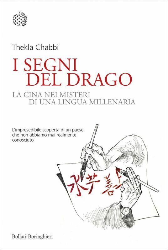 I segni del drago La vera Cina nei misteri di una lingua millenaria