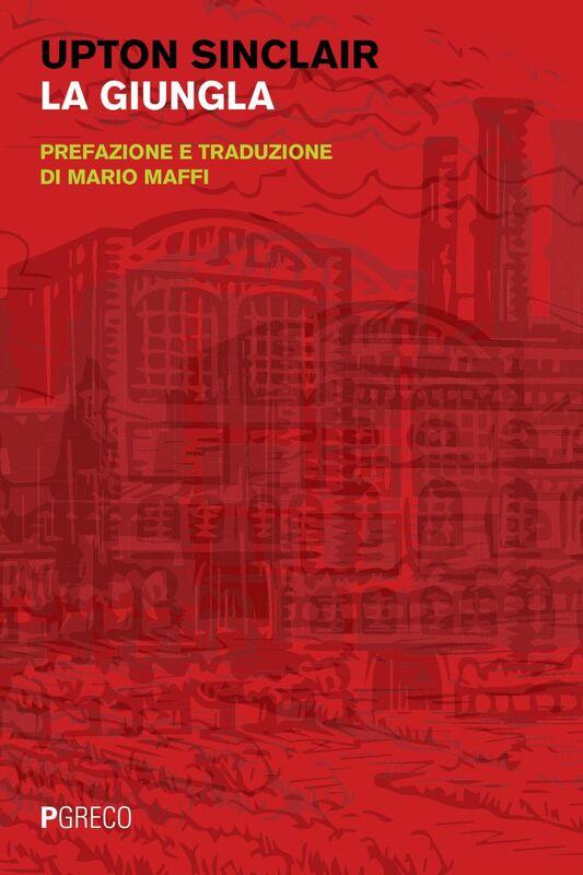 La giungla Prefazione e traduzione di Mario Maffi