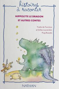 Hippolyte le dragon et autres contes