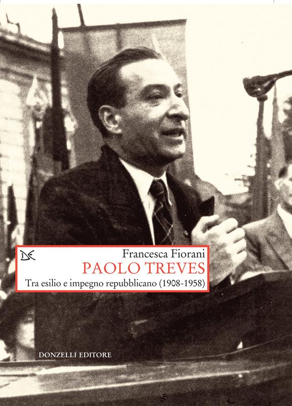 Paolo Treves Tra esilio e impegno repubblicano (1908-1958)