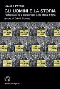 Gli uomini e la storia Partecipazione e disinteresse nella storia d'Italia