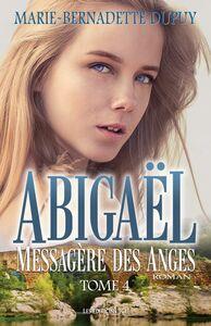 Abigaël, Messagère des Anges - Tome 4