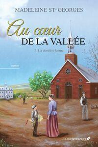 Au coeur de la vallée, T.3 La dernière larme