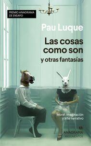 Las cosas como son y otras fantasías Moral, imaginación y arte narrativo