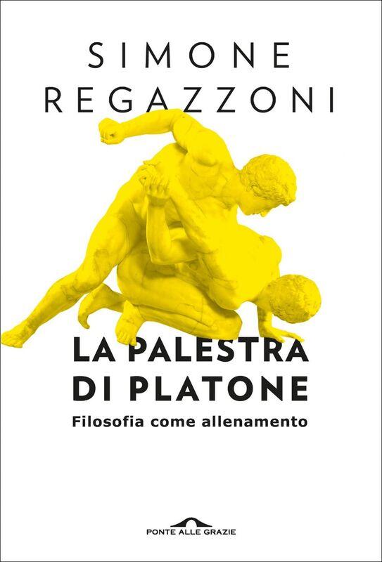 La palestra di Platone Filosofia come allenamento