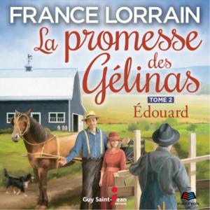 La promesse des Gélinas, tome 2 Édouard