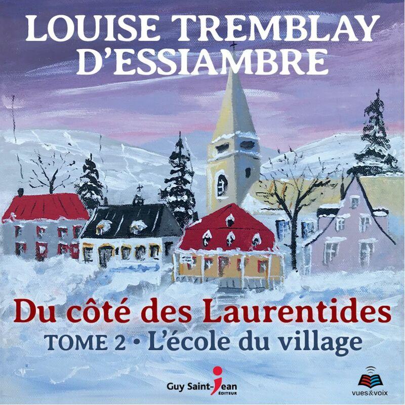 Du côté des Laurentides, tome 2 L'école du village