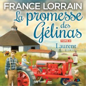 La promesse des Gélinas, tome 4 Laurent