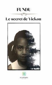 Fundu, le secret de Yickou Autobiographie