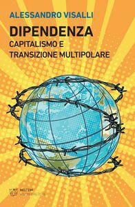 Dipendenza Capitalismo e transizione multipolare