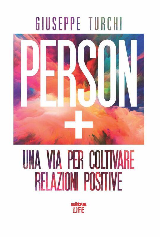 Person + Una via per coltivare relazioni positive