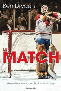 Le Match «Le meilleur livre jamais écrit sur le hockey»