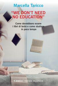 """""""We Don't Need No Education"""" Come dovrebbero essere i libri di testo E come studiare in poco tempo"""
