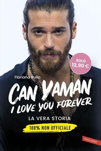 Can Yaman, I love you forever La vera storia. 100% non ufficiale