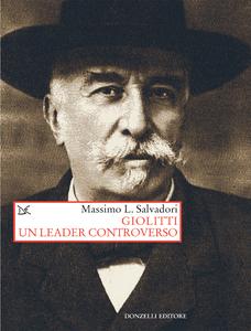 Giolitti. Un leader controverso