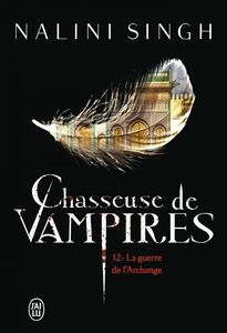 Chasseuse de vampires (Tome 12) - La guerre de l'Archange