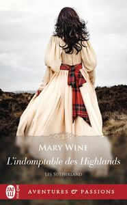 Les Sutherland (Tome 4) - L'indomptable des Highlands