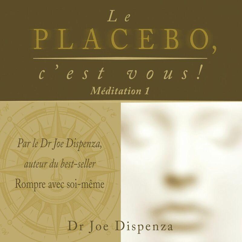 Le placebo, c'est vous - méditation 1 méditation 1