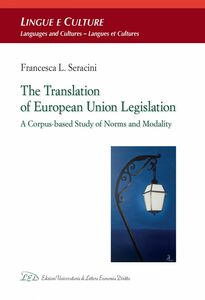 The Translation of European Union Legislation A Corpus-based Study of Norms and Modality