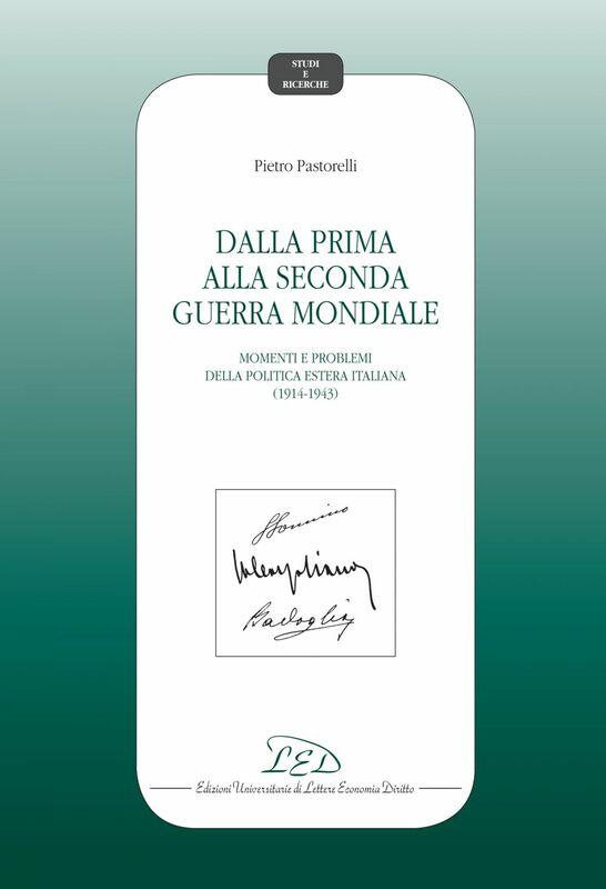 Dalla Prima alla Seconda Guerra Mondiale Momenti e Problemi della Politica Estera Italiana (1914-1943)
