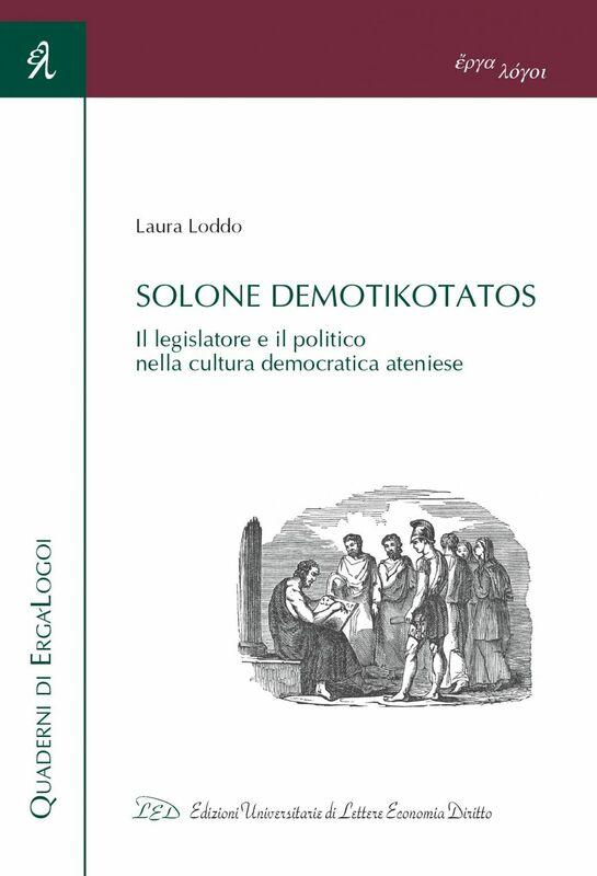 Solone demotikotatos. Il legislatore e il politico nella cultura democratica ateniese