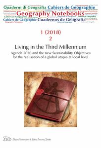 Geography Notebooks. Vol 1, No 2 (2018). Living in the Third Millennium. Agenda 2030 and the new Sustainability Objectives for the realisation of a global utopia at local level