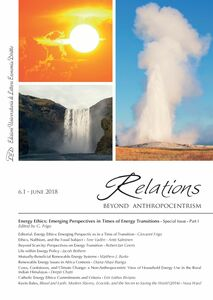 Relations. Beyond Anthropocentrism. Vol 6, No 1 (2018). Energy Ethics: Emerging Perspectives in a Time of Transition: PART I
