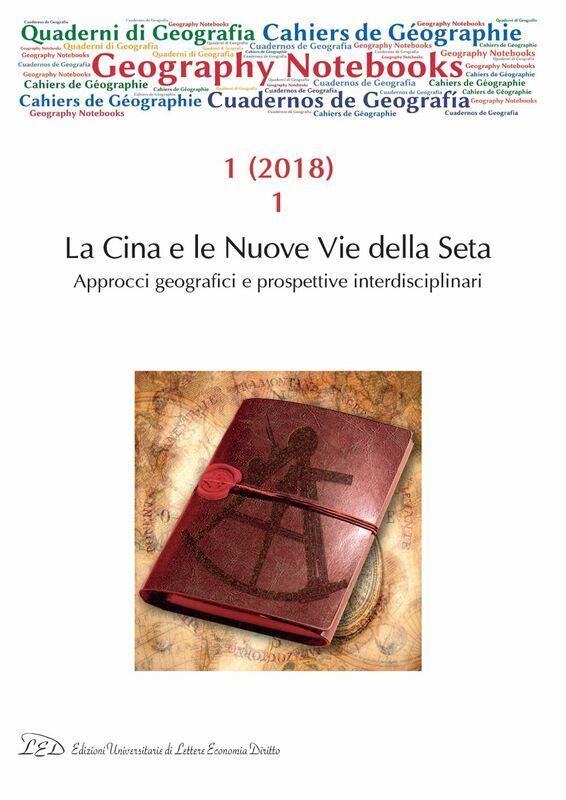Geography Notebooks. Vol 1, No 1 (2018). La Cina e le Nuove Vie della Seta. Approcci geografici e prospettive interdisciplinari