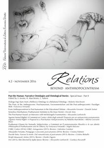 Relations. Beyond Anthropocentrism. Vol. 4, No. 2 (2016). Past the Human: Narrative Ontologies and Ontological Stories: Part II