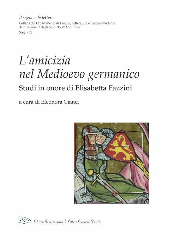 L'Amicizia nel Medioevo Germanico Studi in onore di Elisabetta Fazzini