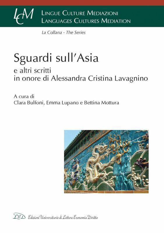 Sguardi sull'Asia e altri scritti in onore di Alessandra Cristina Lavagnino