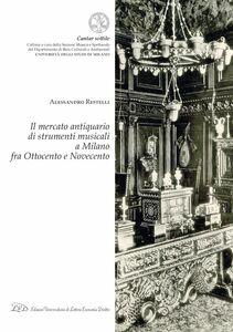 Il Mercato Antiquario di Strumenti Musicali a Milano fra Ottocento e Novecento