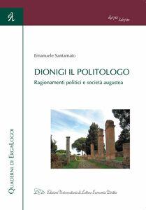 Dionigi il Politologo Ragionamenti politici e società augustea
