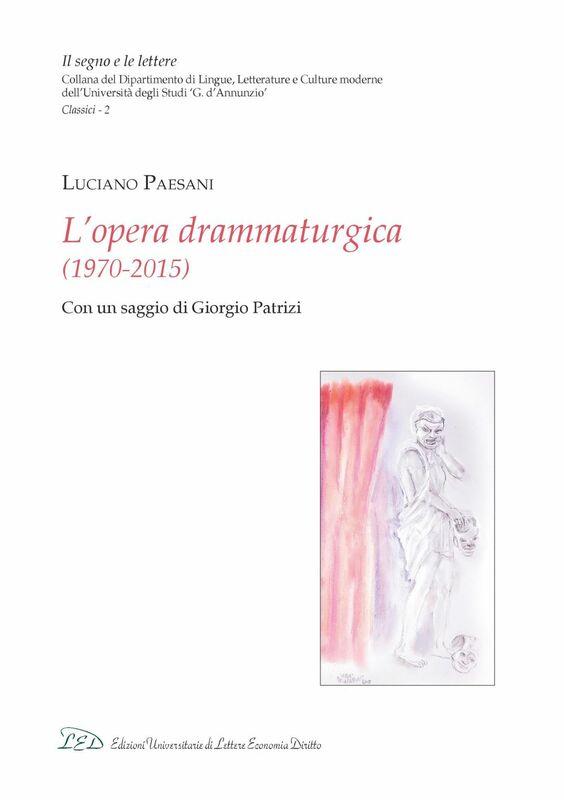 L'opera drammaturgica (1970-2015) Con un saggio di Giorgio Patrizi