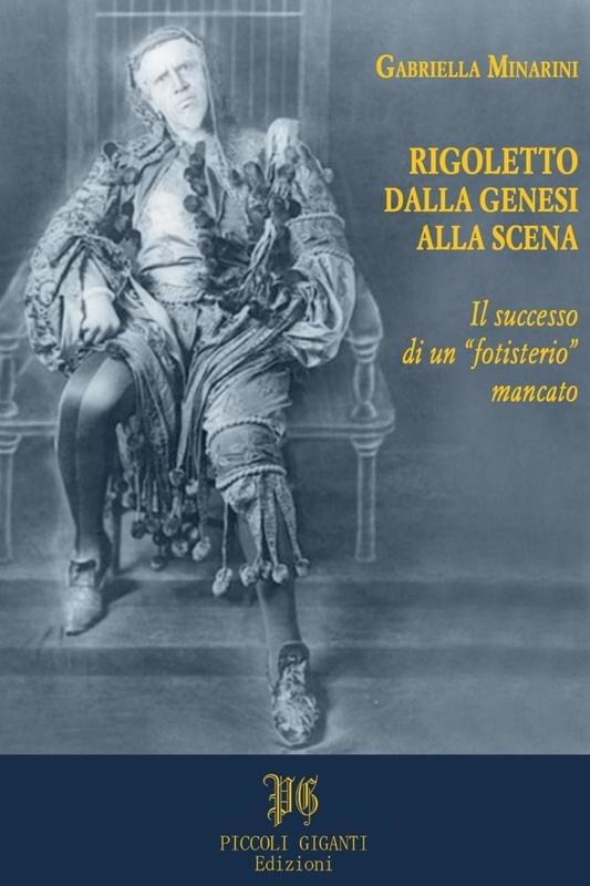 """Rigoletto dalla genesi alla scena Il successo di un """"fotisterio"""" mancato"""