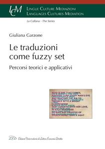 Le traduzioni come fuzzy set Percorsi teorici e applicativi