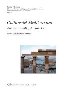 Culture del Mediterraneo Radici, contatti, dinamiche