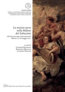 La musica sacra nella Milano del Settecento Atti del convegno internazionale di Studi. Milano, 17-18 maggio 2011