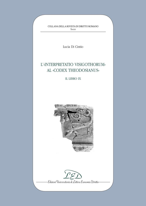 L'«Interpretatio Visigothorum» al «Codex Theodosianus». Il libro IX